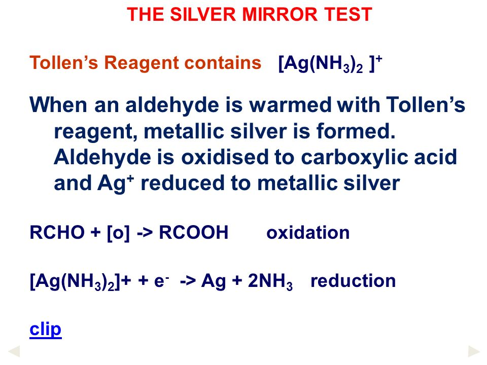 THE SILVER MIRROR TEST Tollen's Reagent contains [Ag(NH3)2 ]+